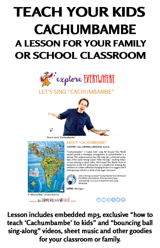 """An All Around This World lesson about Cuba for kids -- """"Cachumbambe"""" -- A Cuban kids song"""