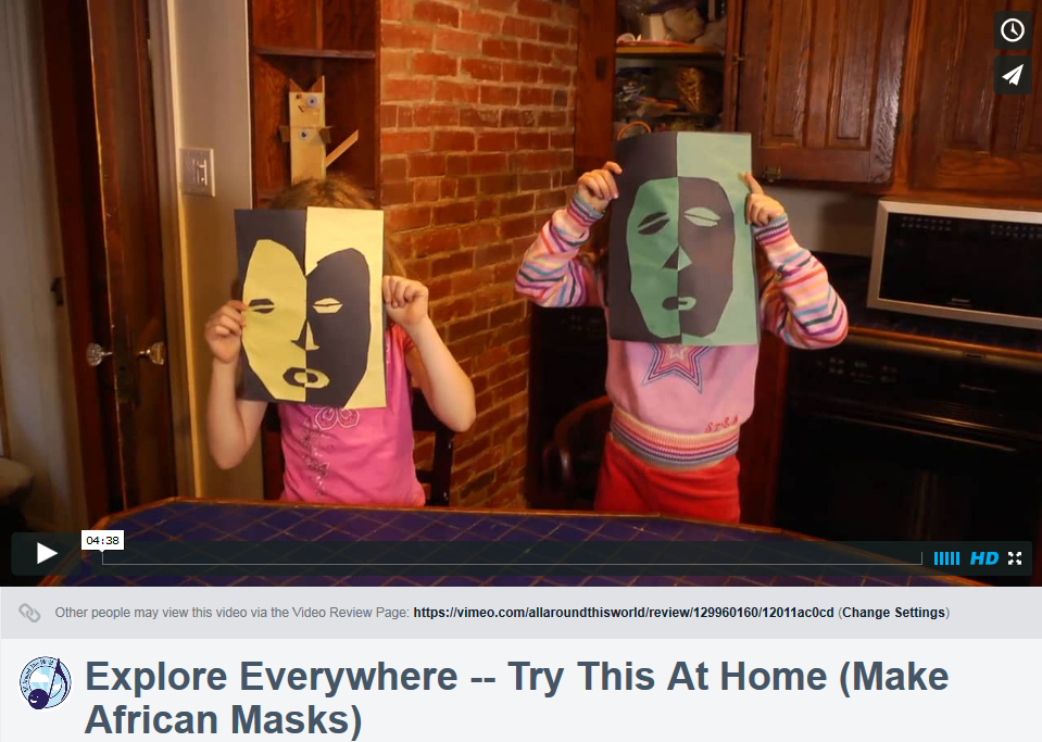 Explore Everywhere--Try This At Home (Make West African Masks)