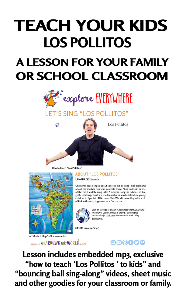 "An All Around This World classroom and homeschool lesson about Latin America -- ""Los Politos"" -- A Spanish song about chickens"
