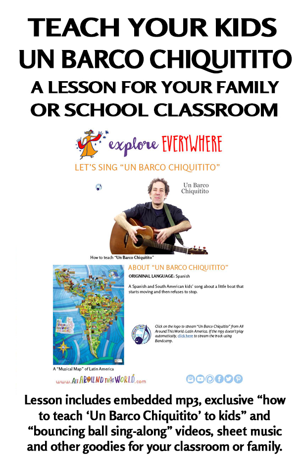 "An All Around This World classroom and homeschool lesson from South America -- ""Un Barco Chiquitito"" -- Spanish song about a boat"