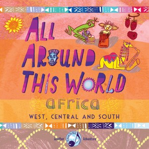 All Around This World -- Africa (West, Central and South)